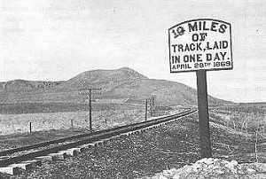 The crews for the Central Pacific construction company built 10 miles of track in one day on April 28, 1869, a feat unmatched before or since.